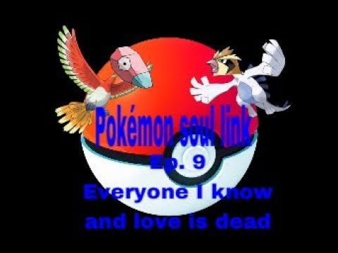 Pokemon HG/SS Soul Link ep. 9 Everyone I know and love is dead