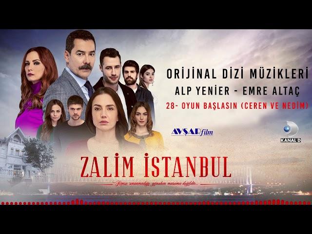 Zalim İstanbul Soundtrack - 28 Oyun Başlasın / Ceren ve Nedim (Alp Yenier, Emre Altaç)