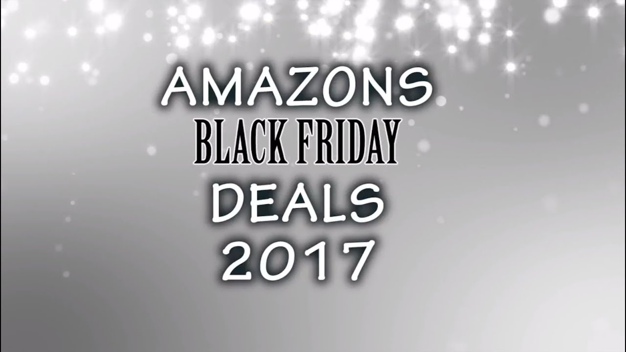 Best Amazon Black Friday Deals Black Friday Sale Black