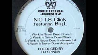 N.O.T.S. Click feat. Big L- Work Is Never Done