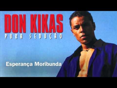 Don Kikas - Esperança Moribunda (1997)