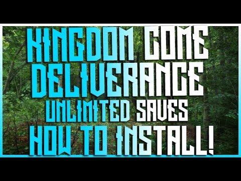 Kingdom Come Deliverance - Unlimited Saves mod and how to install mods