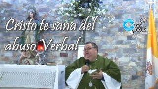 Predicación Monseñor Roberto Sipols, Cristo te sana del abuso Verbal