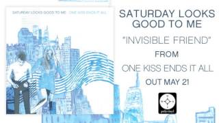Saturday Looks Good To Me - Invisible Friend [OFFICIAL AUDIO]
