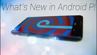 What's New in the Android P Public Beta!