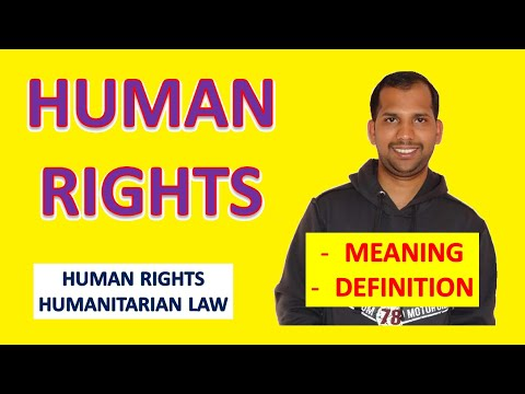 Meaning and Definition of Human Rights   Humanitarian Law   Human Rights