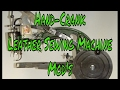 Hand Crank Leather Sewing Machine Modification