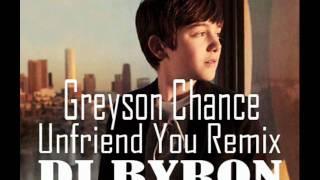 Grayson Chance ft. Dj Byron - Unfriend You Remix