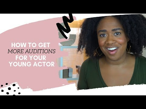 Tips for Parents: Get More Auditions for Young Actors