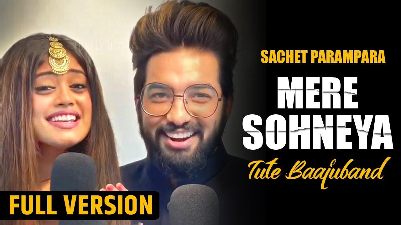 Mere Sohneya & Tute Baajuband | Sachet Parampara New Song | Tune Lyrico