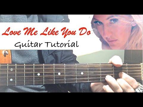 """Love Me Like You Do"" - Ellie Goulding Guitar Tutorial"