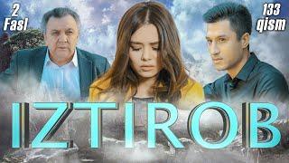 Iztirob (O'zbek serial) I Изтироб (Ўзбек сериал) 133- Qism 2-Fasl
