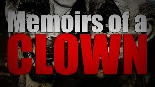 Memoirs of a Clown ~ Horror Story ~ Sir Ayme