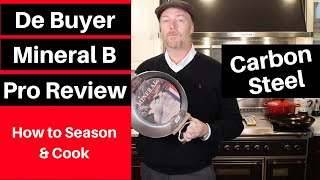Are you a PRO? De Buyer Mineral B Pro Carbon Steel Pan Review, Seasoning & Cooking