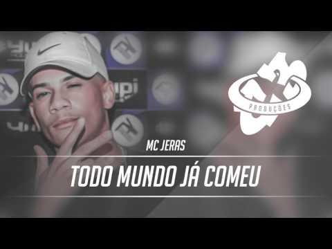 MC Jeras - Todo Mundo Já Comeu (C3 Produções)