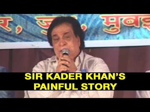 PAINFUL STORY FROM SIR KADER KHAN - MUST WATCH FULL