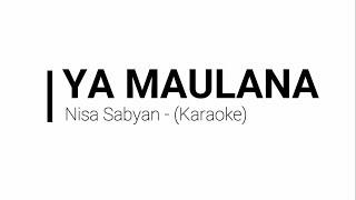 Nisa Sabyan - Ya Maulana (Karaoke) By Akiraa61