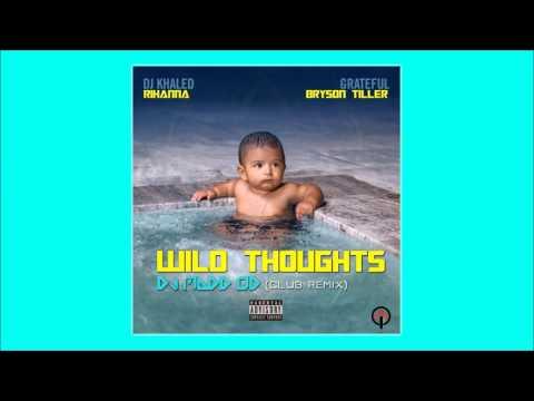 DJ KHALED - Wild Thoughts club remix (clean version) ft. Rihanna & Bryson Tiller