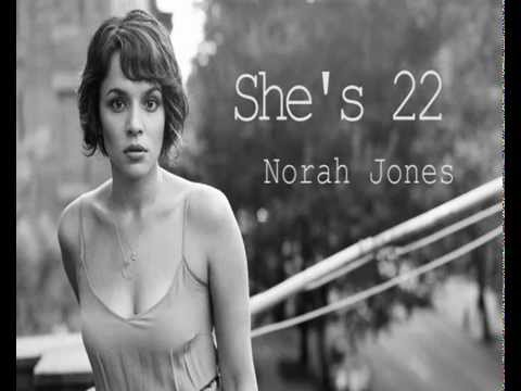 Norah Jones - She's 22 (Lyrics)