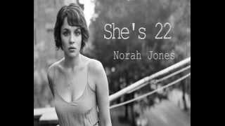 [2.89 MB] Norah Jones - She's 22 (Lyrics)