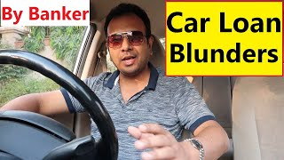 CAR LOAN INSIDER FACTS FROM AN EX-BANKER. BIG BLUNDER OF CAR BUYING PROCESS