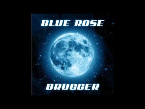Blue Rose & Brugger - Blue Moon ( OUT NOW UPCLUB RECORDS )