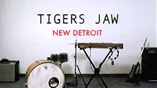Tigers Jaw - New Detroit (Official Music Video)