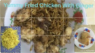 Yummy Frying Chicken With Ginger - Cambodia Fast Food - Cooking Recipe