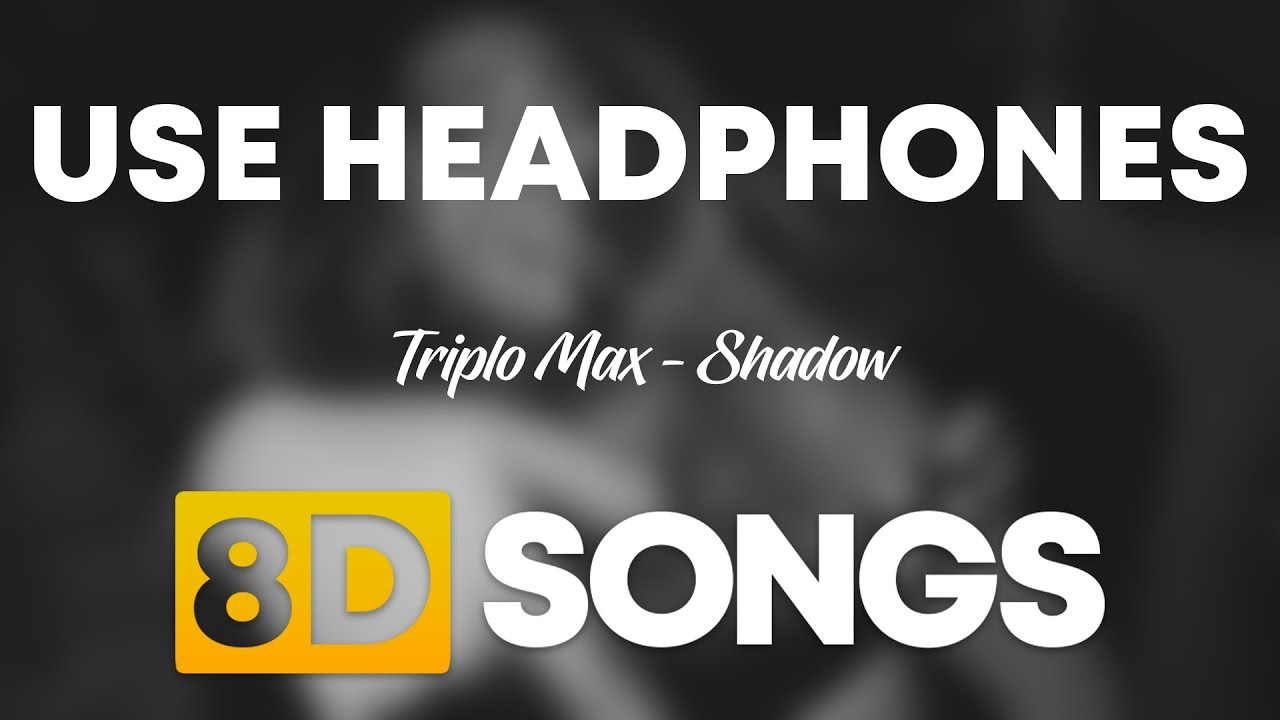 Download Triplo Max - Shadow (8D AUDIO)
