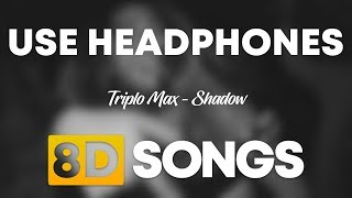 Triplo Max - Shadow (8D AUDIO)