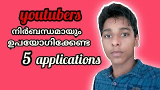 must install apps for every youtubers | youtube TOP 5 apps|   malayalam 2019