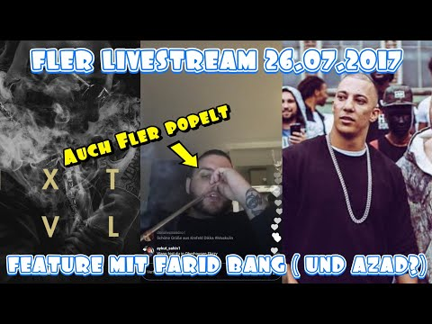 FLER INSTAGRAM LIVESTREAM 26.07.2017 | FEATURE MIT FARID BANG | AZAD | ALBUM