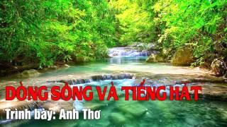 Dòng Sông Và Tiếng Hát - Anh Thơ [Audio]