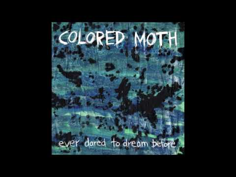 Colored Moth - Ever Dared To Dream Before (EP 2015)