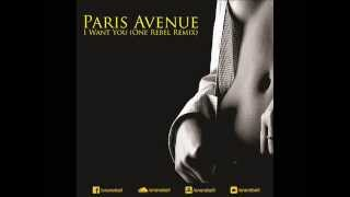 Paris Avenue - I Want You  ( One Rebel Remix ) [ FUTURE HOUSE ]