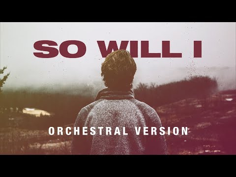 Hillsong United - So Will I (100 Billion X) (Orchestral Version) [with lyrics]