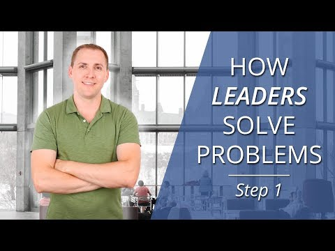 How Leaders Solve Problems - Step 1: Define the Problem