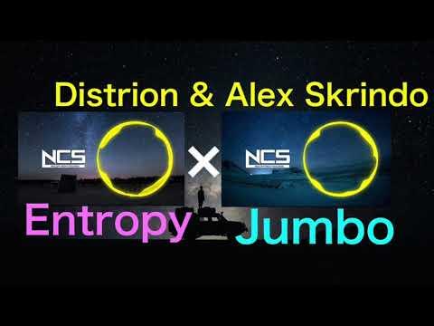 【NCS】Distrion & Alex Skrindo Entropy ×Jumbo 【Mashup】