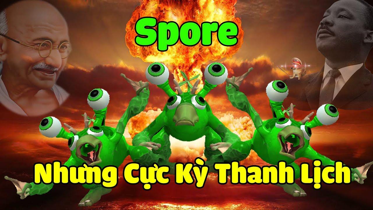 Spore Nhưng Cực Kỳ Thanh Lịch