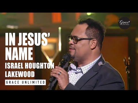 In Jesus Name - Israel Houghton Live At Lakewood Church