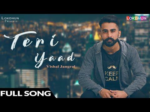 Teri Yaad : Official Song | Vishal Jangral | New Punjabi Songs 2018 | Lokdhun