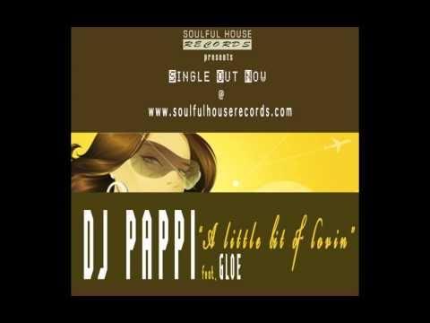 DJ PAPPI feat. Gloe - A little bit of lovin'