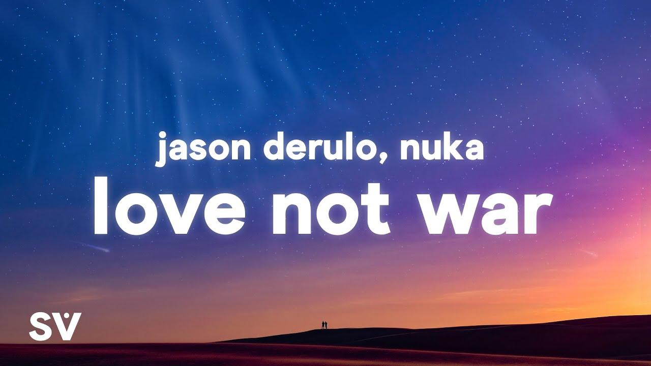 Jason Derulo, Nuka - Love Not War (The Tampa Beat)(Lyrics)