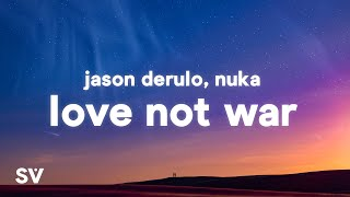 Jason Derulo, Nuka - Love Not War (The Tampa Beat)(Lyrics)