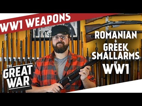 Romanian & Greek Weapons of World War 1 feat. C&Rsenal I THE