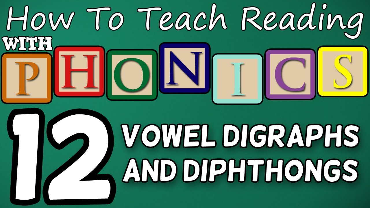 How to teach reading with phonics - 12/12 - Vowel Digraphs \u0026 Diphthongs -  Learn English Phonics! - YouTube [ 720 x 1280 Pixel ]