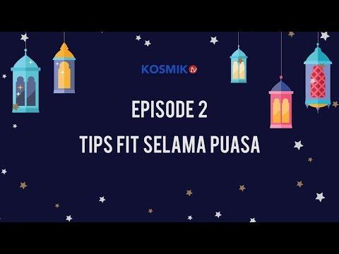 "Inspirasi Ramadan - Episode 2 ""Tips Fit Selama Puasa"""
