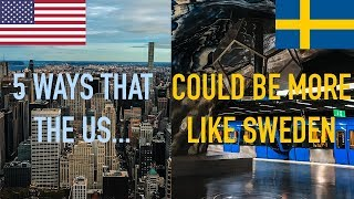 5 Ways The US Could Be More Like Sweden