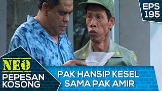 Pak Hansip Kesel Sama Pak Amir – Neo Pepesan Kosong Eps 195 Part 2