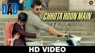 Download Hindi Video Songs - Chhota Hoon Main - Dear Dad | Jasleen Royal | Ujjwal Kashyap | Arvind Swamy & Himanshu Sharma